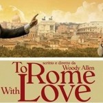 """To Rome with love"", il film di Woody Allen è un omaggio alla Capitale"